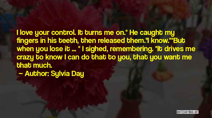 Remembering My Love Quotes By Sylvia Day