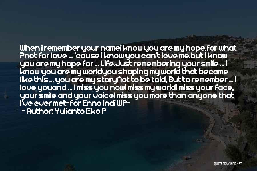 Remembering My Love Quotes By Yulianto Eko P