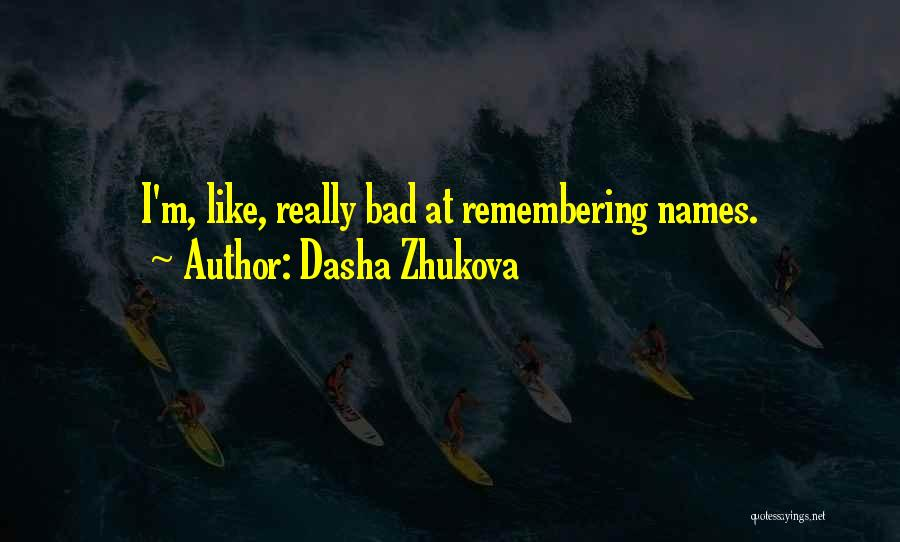 Remembering Names Quotes By Dasha Zhukova