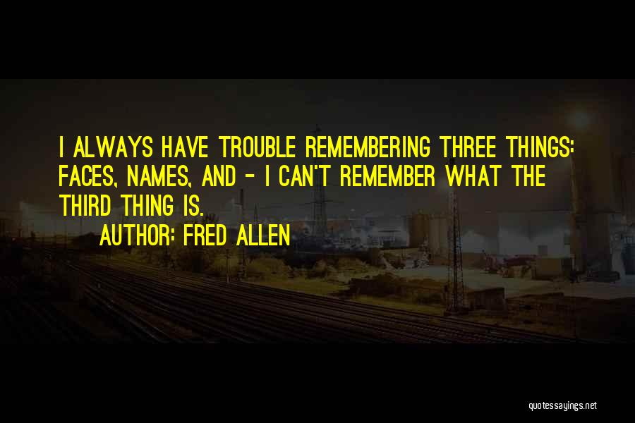 Remembering Names Quotes By Fred Allen