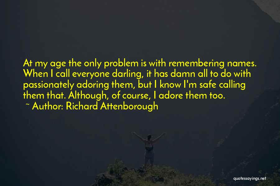Remembering Names Quotes By Richard Attenborough