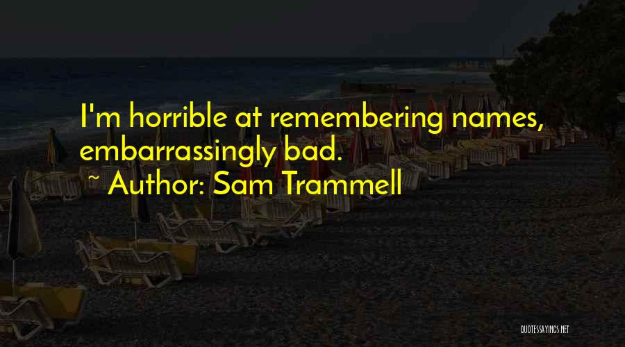 Remembering Names Quotes By Sam Trammell