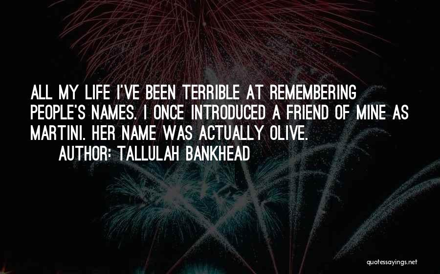 Remembering Names Quotes By Tallulah Bankhead