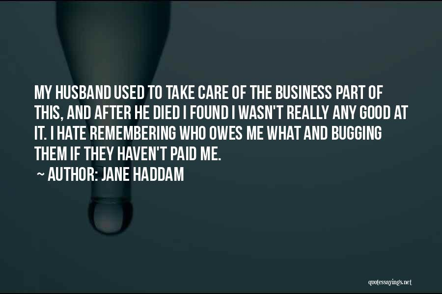 Remembering Someone Who Has Died Quotes By Jane Haddam
