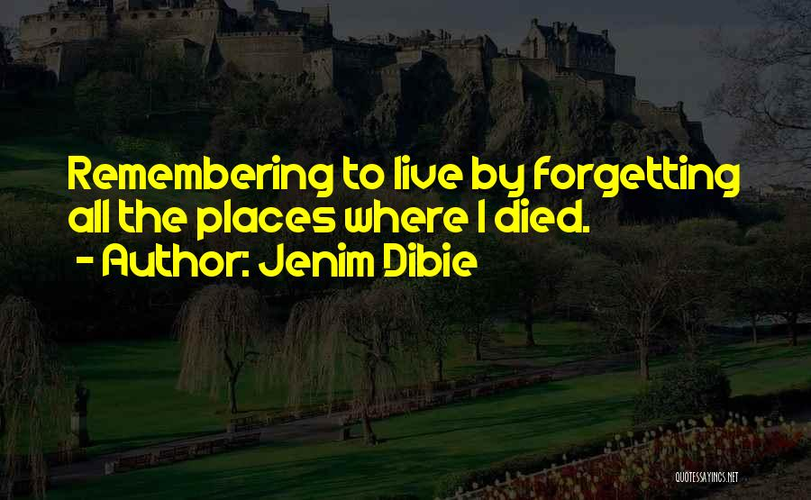 Remembering Someone Who Has Died Quotes By Jenim Dibie