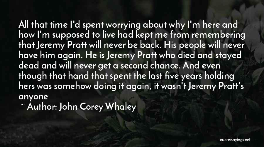Remembering Someone Who Has Died Quotes By John Corey Whaley