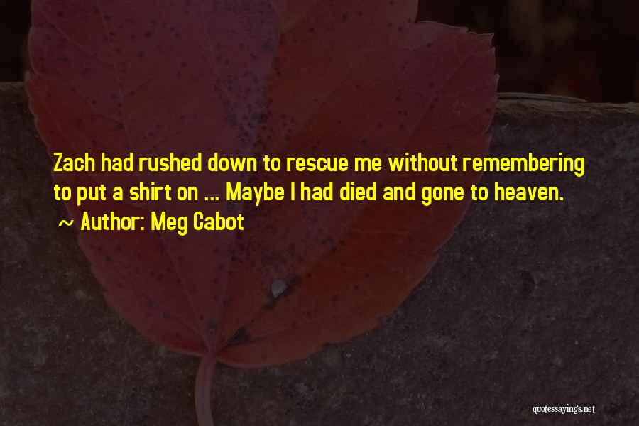 Remembering Someone Who Has Died Quotes By Meg Cabot