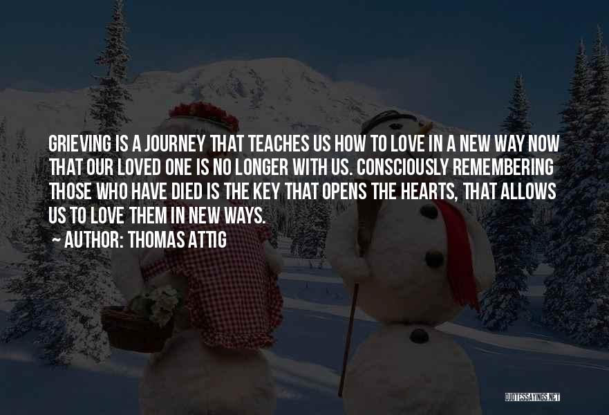Remembering Someone Who Has Died Quotes By Thomas Attig