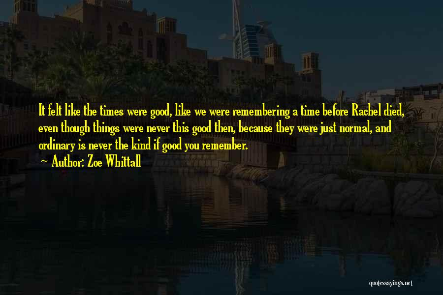 Remembering Someone Who Has Died Quotes By Zoe Whittall