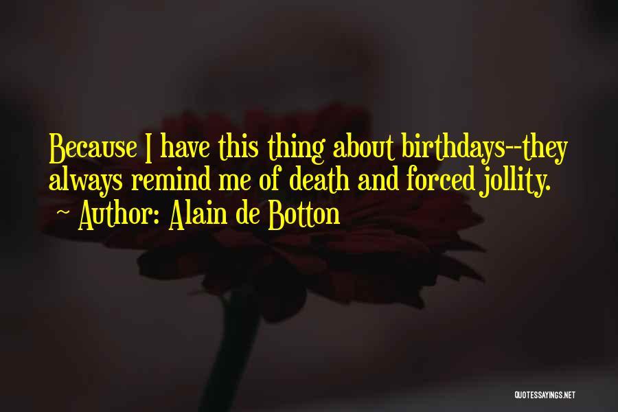 Remind Love Quotes By Alain De Botton