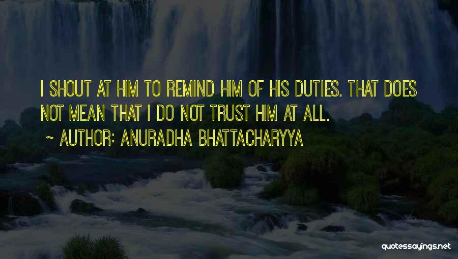Remind Love Quotes By Anuradha Bhattacharyya