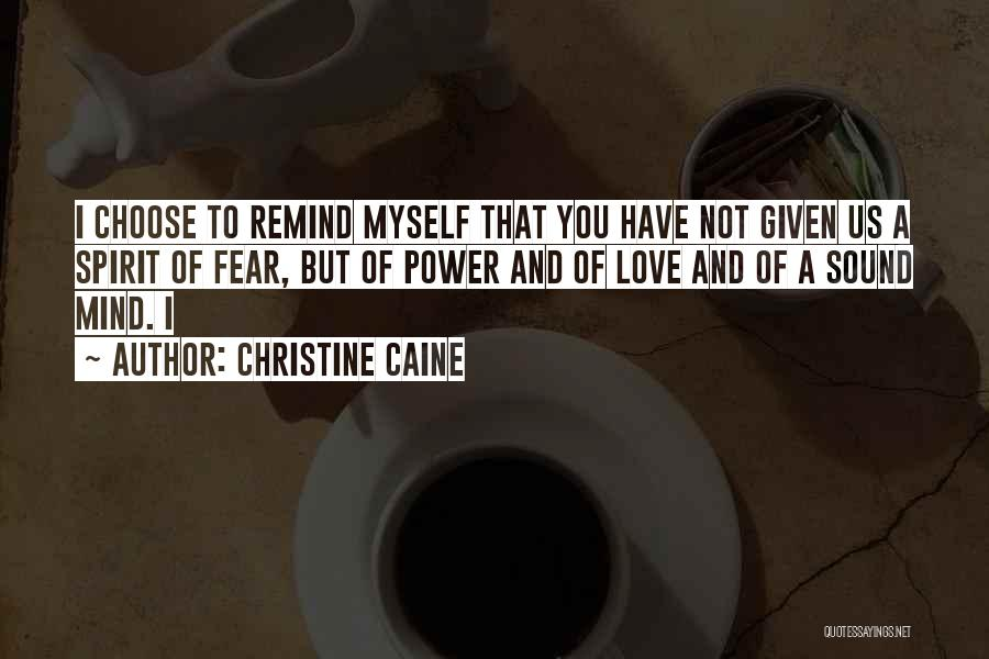 Remind Love Quotes By Christine Caine
