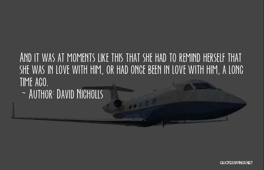 Remind Love Quotes By David Nicholls