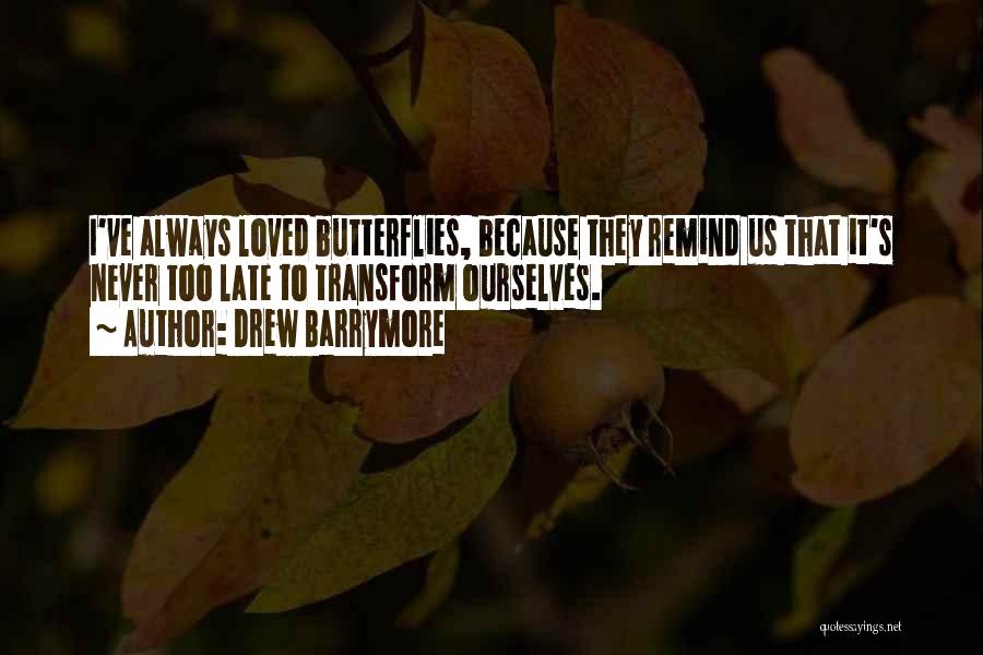 Remind Love Quotes By Drew Barrymore