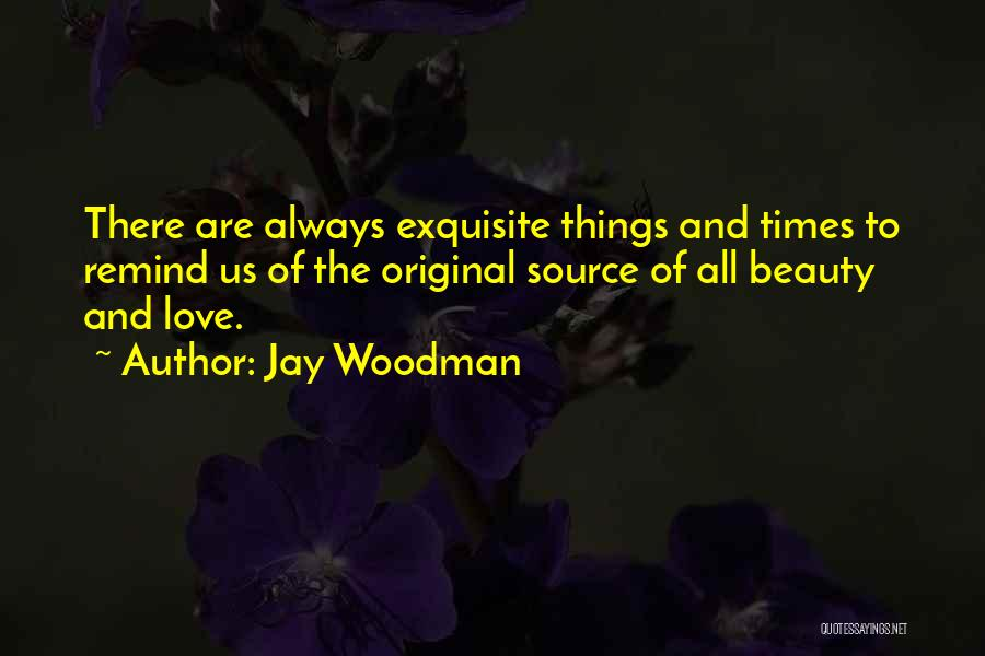 Remind Love Quotes By Jay Woodman