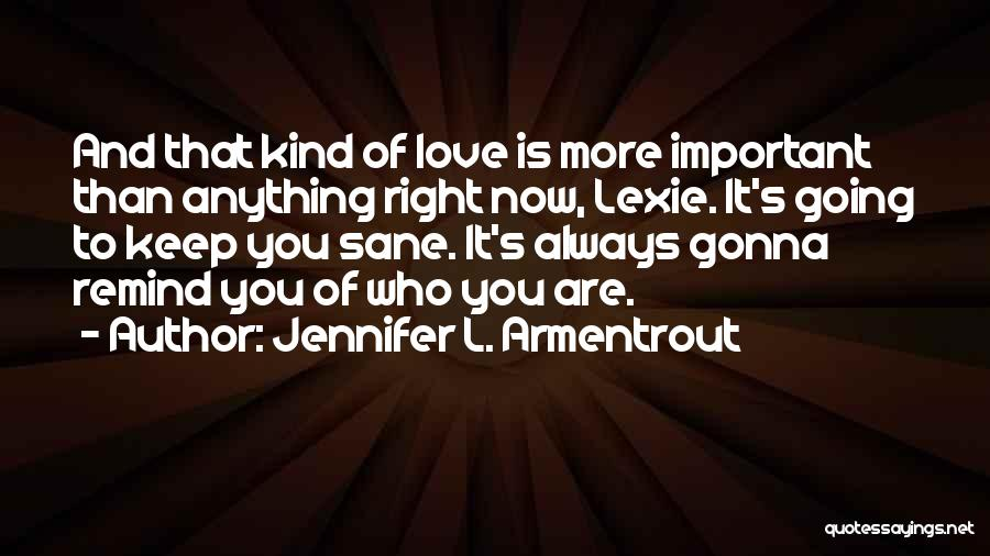 Remind Love Quotes By Jennifer L. Armentrout