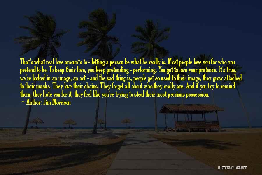 Remind Love Quotes By Jim Morrison