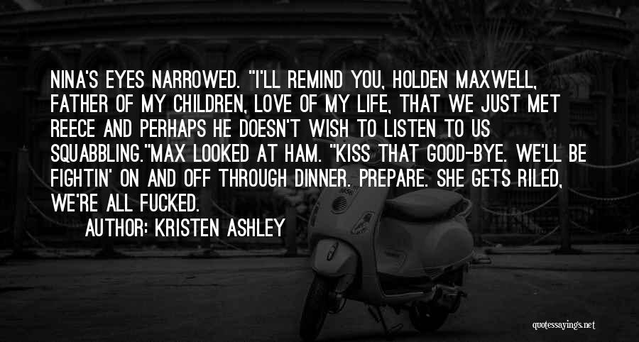 Remind Love Quotes By Kristen Ashley