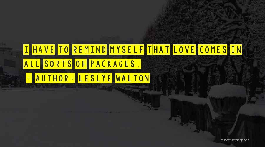 Remind Love Quotes By Leslye Walton