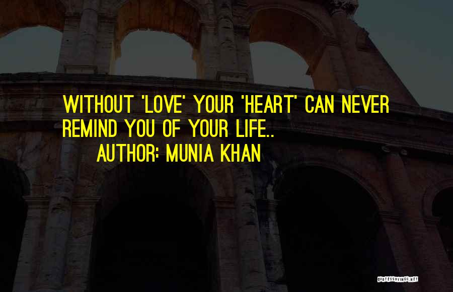Remind Love Quotes By Munia Khan