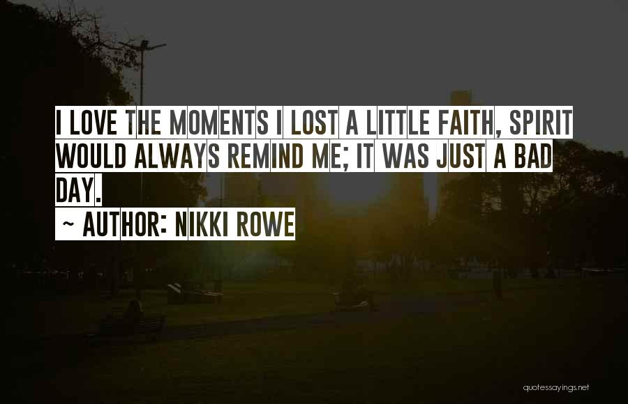 Remind Love Quotes By Nikki Rowe