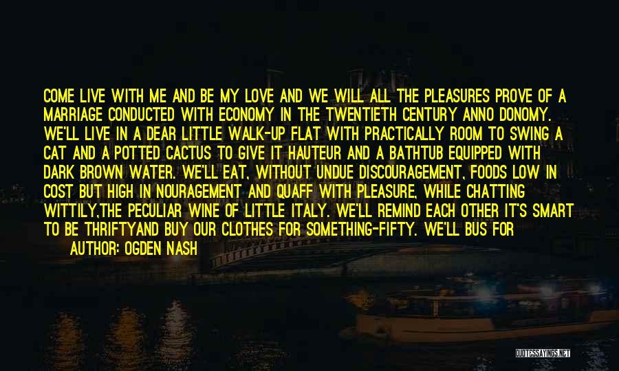 Remind Love Quotes By Ogden Nash