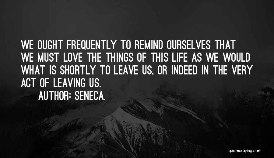 Remind Love Quotes By Seneca.