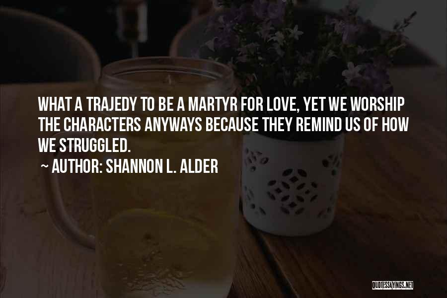 Remind Love Quotes By Shannon L. Alder