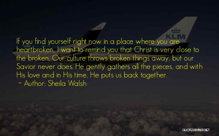 Remind Love Quotes By Sheila Walsh