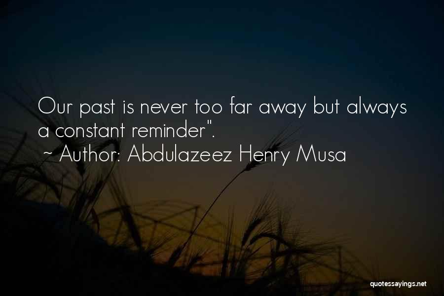 Reminder Quotes By Abdulazeez Henry Musa
