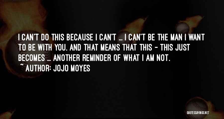 Reminder Quotes By Jojo Moyes