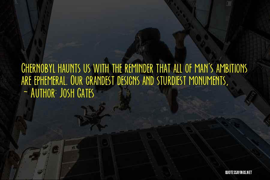 Reminder Quotes By Josh Gates