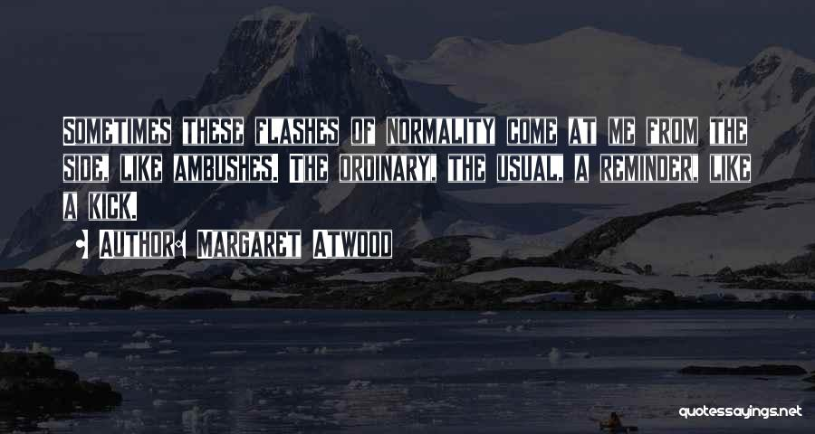 Reminder Quotes By Margaret Atwood