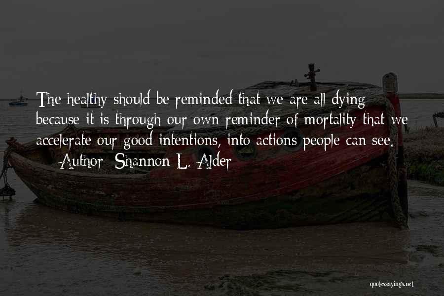 Reminder Quotes By Shannon L. Alder
