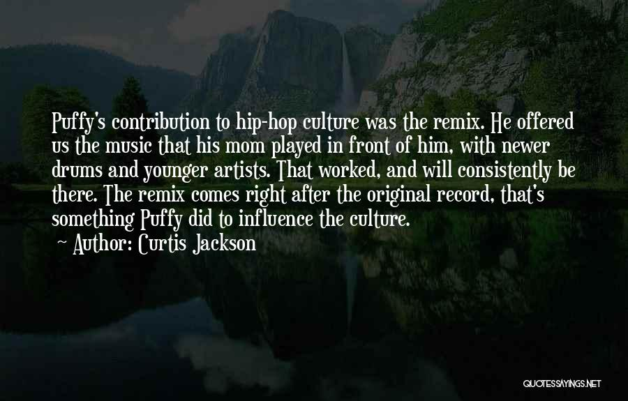 Remix Culture Quotes By Curtis Jackson