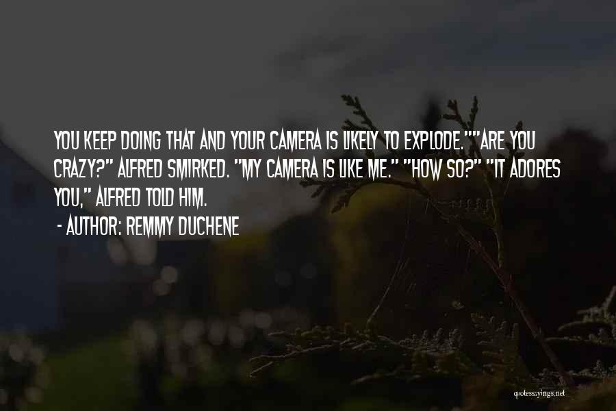Remmy Duchene Quotes 557727
