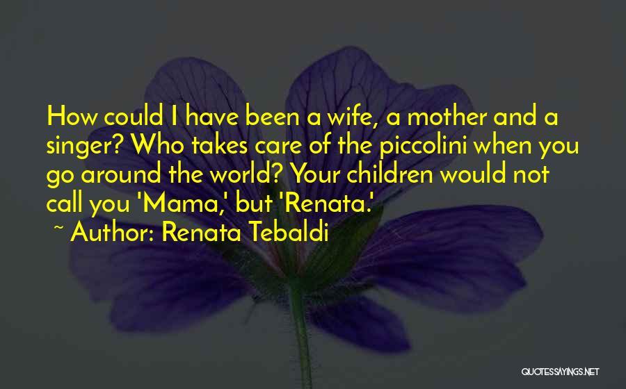 Renata Tebaldi Quotes 217032