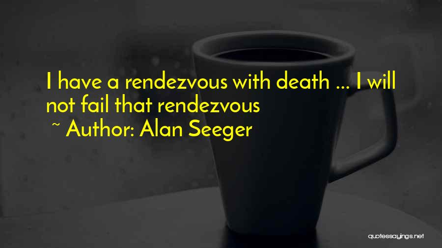 Rendezvous Quotes By Alan Seeger