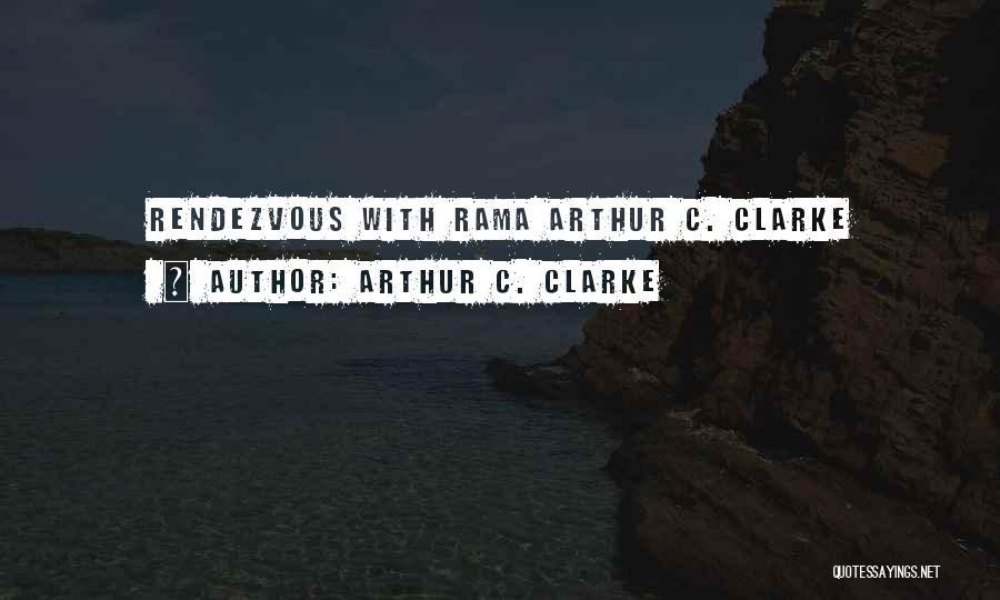 Rendezvous Quotes By Arthur C. Clarke