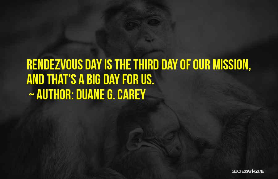 Rendezvous Quotes By Duane G. Carey
