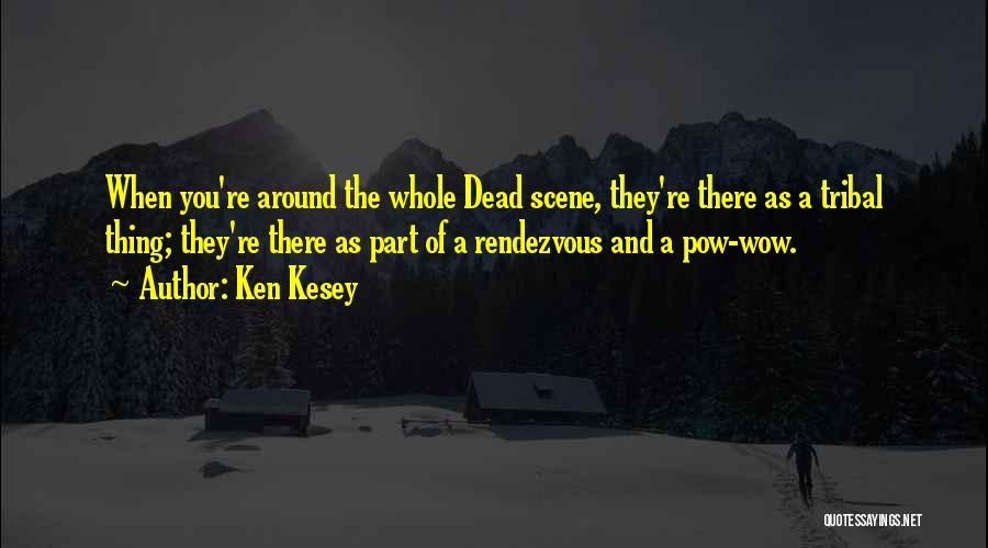 Rendezvous Quotes By Ken Kesey