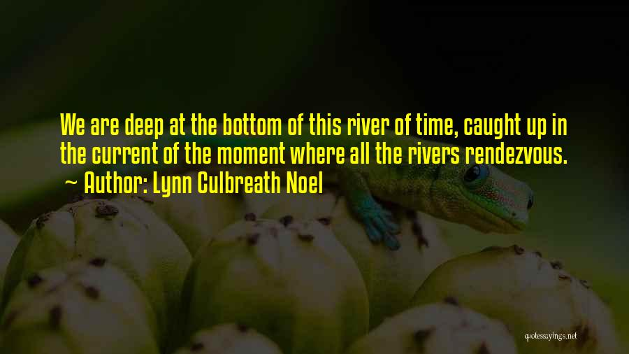 Rendezvous Quotes By Lynn Culbreath Noel