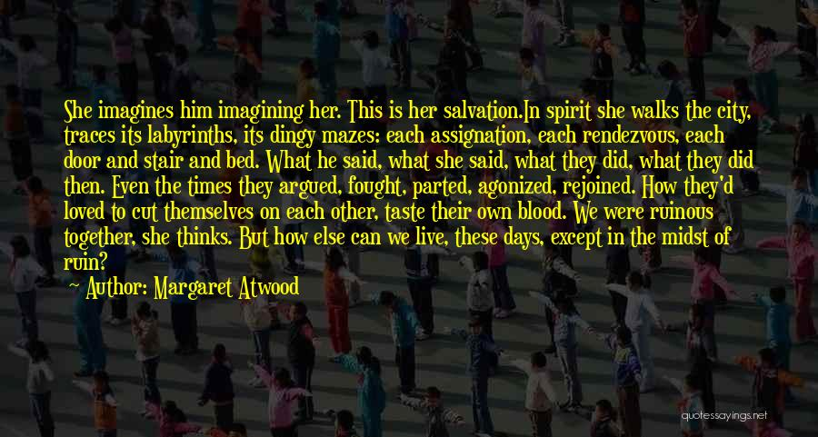 Rendezvous Quotes By Margaret Atwood