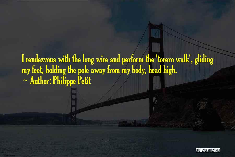 Rendezvous Quotes By Philippe Petit
