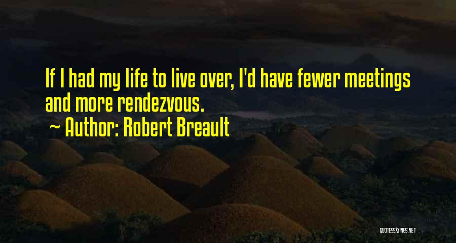 Rendezvous Quotes By Robert Breault