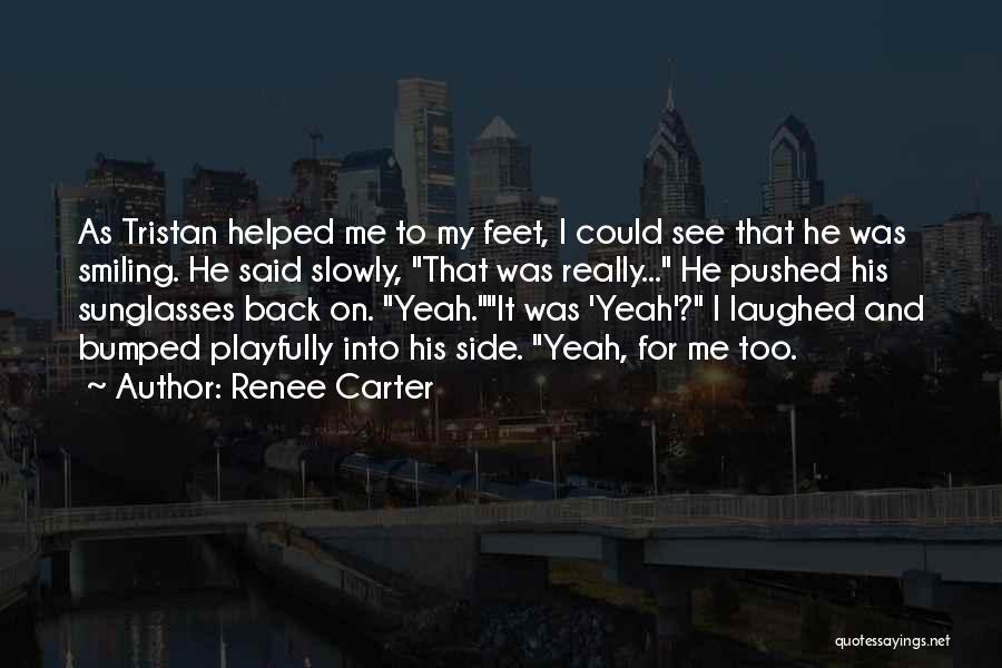 Renee Carter Quotes 1395686