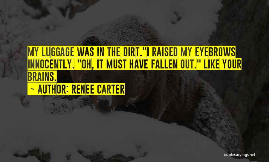 Renee Carter Quotes 1493953