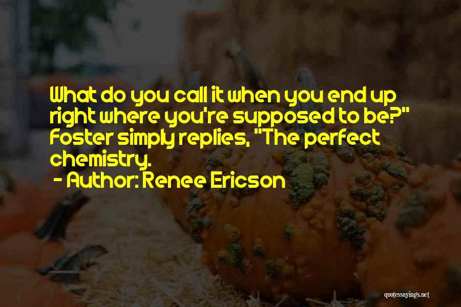 Renee Ericson Quotes 2153270