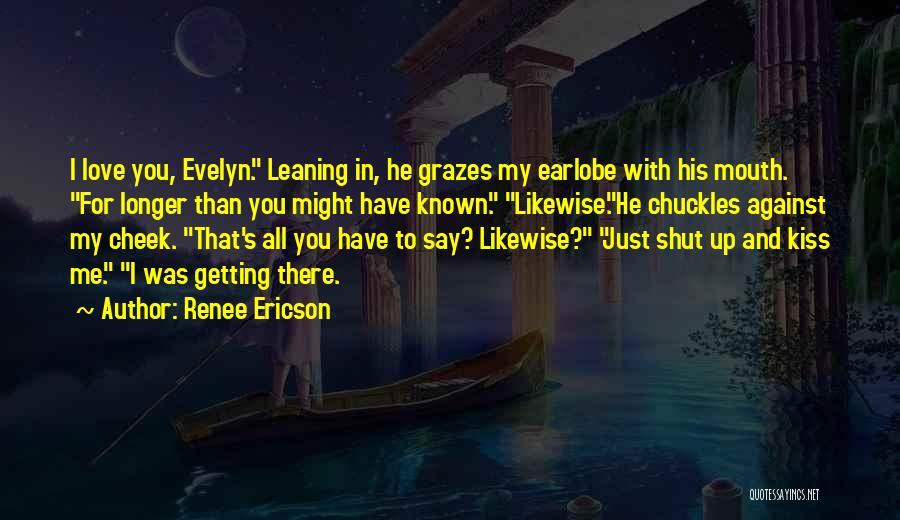 Renee Ericson Quotes 724976