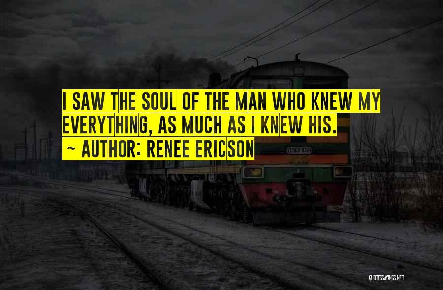 Renee Ericson Quotes 964518
